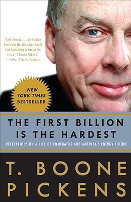 The First Billion Is the Hardest By Pickens, T. Boone
