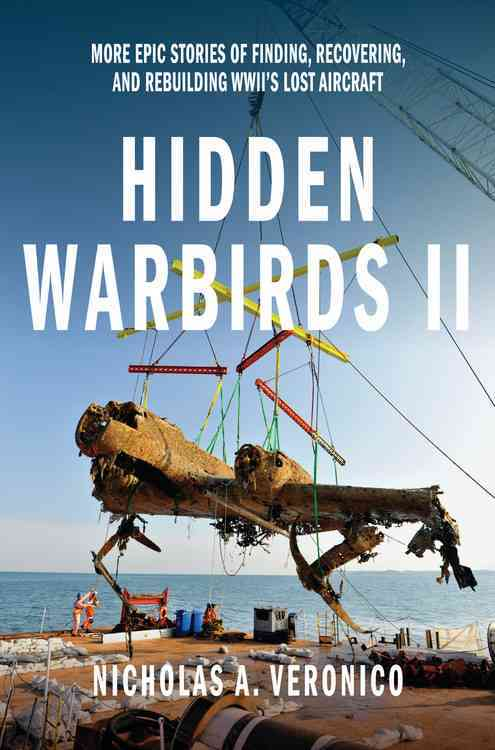 Hidden Warbirds By Veronico, Nicholas A.