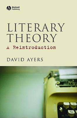 Literary Theory By Ayers, David