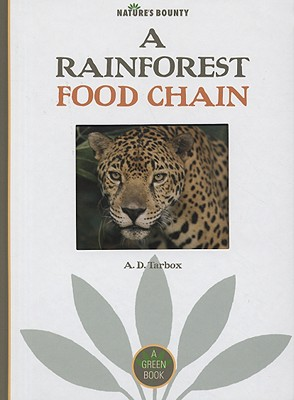 A Rainforest Food Chain By Tarbox, A. D.